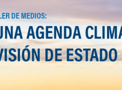 Quinto taller de medios: Por una agenda climática con visión de Estado.