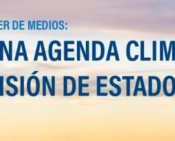 Cuarto taller de medios: Por una agenda climática con visión de Estado